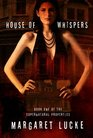 House of Whispers (Supernatural Properties, Bk 1)