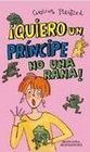 Quiero Un Principe No Una Rana/ I Want a Prince Not a Frog