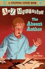 The Absent Author (A to Z Mysteries, Bk 1)