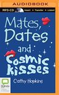 Mates Dates and Cosmic Kisses