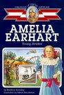 Amelia Earhart : Young Aviator (Childhood of Famous Americans)