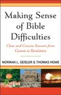 Making Sense of Bible Difficulties Clear and Concise Answers from Genesis to Revelation