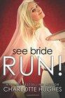 See Bride Run