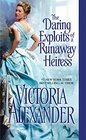 The Daring Exploits of a Runaway Heiress (Millworth Manor, Bk 5)