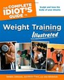 The Complete Idiot's Guide to Weight Training Illustrated Fourth Editio