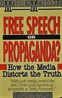 Free Speech or Propaganda?: How the Media Distorts the Truth