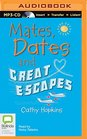 Mates Dates and Great Escapes