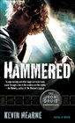 Hammered (Iron Druid Chronicles, Bk 3)