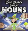 The Word Wizard's Book of Nouns
