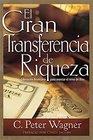 La Gran Transferencia de Riqueza Spanish - Great Transfer Of Wealth Financial Release for Advancing Gods Kingdom
