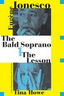 The Bald Soprano and The Lesson Two Plays -- A New Translation