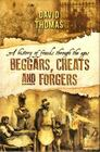 Beggars Cheats  Forgers A History of Frauds Through the Ages