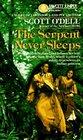 The Serpent Never Sleeps