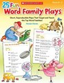 25 Fun Word Family Plays Short Reproducible Plays That Target and Teach the Top Word Families