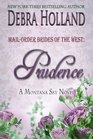 Mail-Order Brides of the West Prudence A Montana Sky Novel