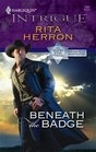 Beneath the Badge (Silver Star of Texas: Cantara Hills Investigation, Bk 3) (Harlequin Intrigue, No 1081)