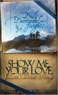 Show Me Your Love Daily Devotional Insights from Classic Christian Writings
