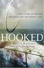 Hooked  A True Story of Pirates Poaching and the Perfect Fish