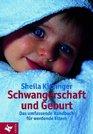 Schwangerschaft und Geburt Das umfassende Handbuch fr werdende Eltern