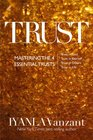 Trust Mastering the 4 Essential Trusts Trust in God Trust in Yourself Trust in Others Trust in Life