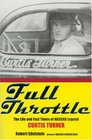 Full Throttle: The Life and Fast Times of Curtis Turner