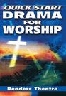 Quick Start Drama for Worship Readers Theatre