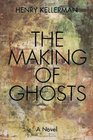The Making of Ghosts
