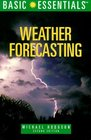 Basic Essentials Weather Forecasting, 2nd (Basic Essentials Series)