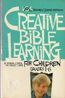Creative Bible Learning for Children Grades 1-6