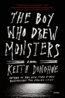 The Boy Who Drew Monsters A Novel
