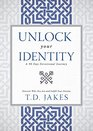 Unlock Your Identity A 90 Day Devotional Discover Who You Are and Fulfill Your Destiny
