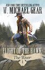 Flight Of The Hawk The River A Novel of the American West