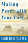 Making Peace With Your Past  The Six Essential Steps to Enjoying a Great Future
