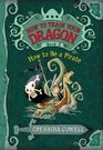 How to Be a Pirate (How to Train Your Dragon, Bk 2)
