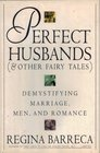 Perfect Husbands   Demystifying Marriage Men and Romance