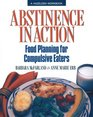 Abstinence in Action Food Planning for Compulsive Eaters