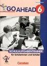 Go Ahead Neue Ausgabe  Schulaufgabentrainer mit Lsungen zu Bd 6