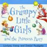 The Grumpy Little Girls and the Princess Party