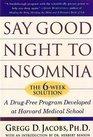 Say Good Night to Insomnia  The Six-Week Drug-Free Program Developed At Harvard Medical School