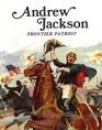 Andrew Jackson Frontier Patriot