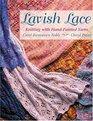 Lavish Lace: Knitting With Hand-Painted Yarns