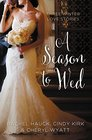 A Season to Wed Three Winter Love Stories