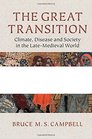 The Great Transition Climate Disease and Society in the Late Medieval World