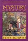 Mystery on Mirror Mountain: A Mirror Mountain Adventure