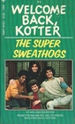 Welcome Back Kotter No. 3: Super Sweathogs