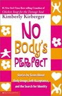 No Body's Perfect Stories by Teens about Body Image Self-Acceptance and the Search for Identity