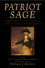 Patriot Sage George Washington and the American Political Tradition