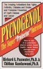 Pycnogenol The Super Protector Nutrient