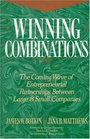Winning Combinations The Coming Wave of Entrepreneurial Partnerships Between Large and Small Companies