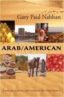 Arab/American Landscape Culture and Cuisine in Two Great Deserts